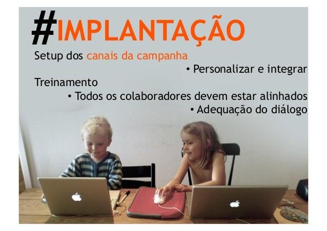 #IMPLANTAÇÃOConteúdo de CargaTodo canal deve nascercom conteúdoexplicativo / atrativo