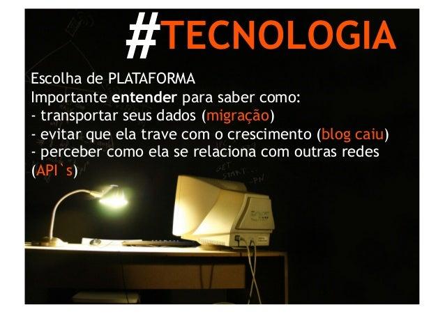 #TECNOLOGIAEscolha de PLATAFORMAImportante entender para saber como:- transportar seus dados (migração)- evitar que ela tr...