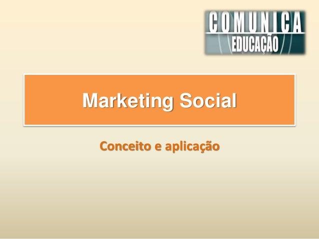 Marketing Social Conceito e aplicação