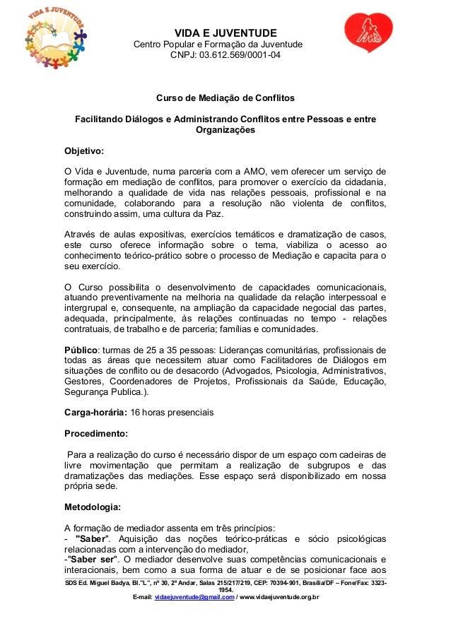 VIDA E JUVENTUDE Centro Popular e Formação da Juventude CNPJ: 03.612.569/0001-04 Curso de Mediação de Conflitos Facilitand...