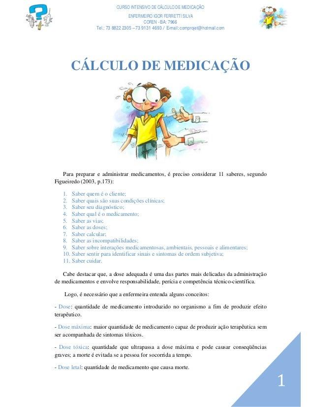 CURSO INTENSIVO DE CÁLCULO DE MEDICAÇÃO  ENFERMEIRO IGOR FERRETTI SILVA  COREN - BA: 7966  Tel.: 73 8822 2305 –73 9131 469...