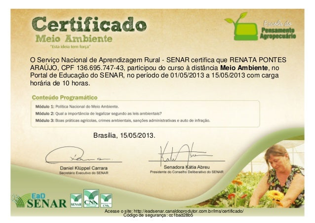 O Serviço Nacional de Aprendizagem Rural - SENAR certifica que RENATA PONTESARAÚJO, CPF 136.695.747-43, participou do curs...
