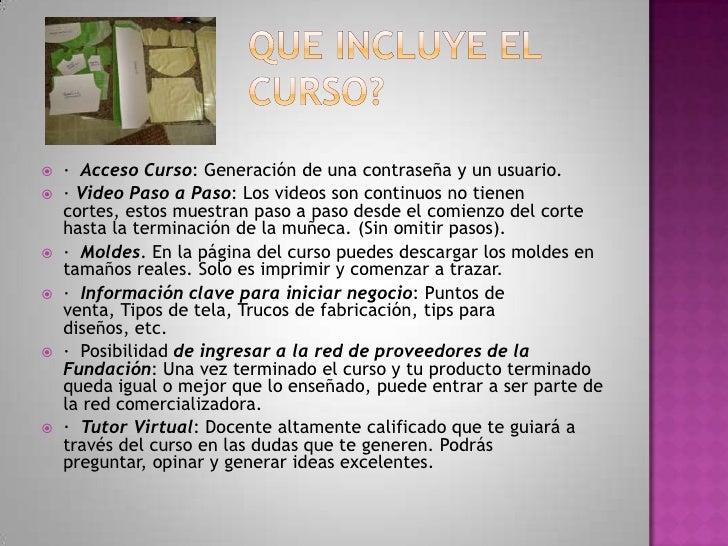 QUE INCLUYE EL CURSO?<br />· Acceso Curso: Generación de una contraseña y un usuario.<br />· Video Paso a Paso: Los video...