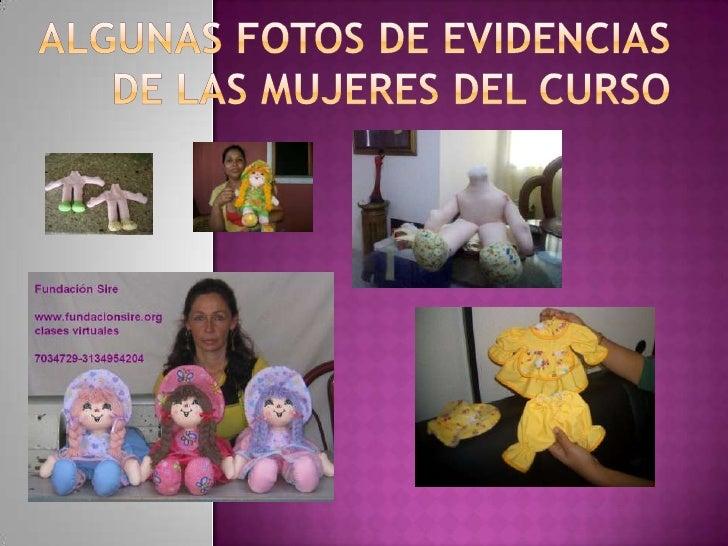 Algunas fotos de evidencias de las mujeres del curso<br />