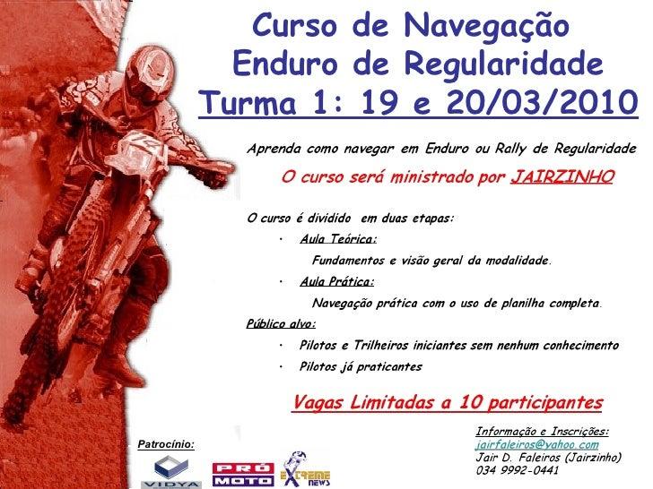 Curso de Navegação  Enduro de Regularidade Turma 1: 19 e 20/03/2010