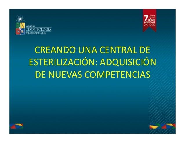 CREANDO  UNA  CENTRAL  DE   ESTERILIZACIÓN:  ADQUISICIÓN   DE  NUEVAS  COMPETENCIAS