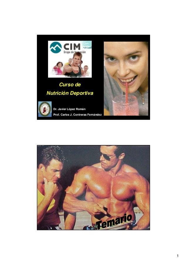 1 Curso de Nutrición Deportiva Dr. Javier López Román Prof. Carlos J. Contreras Fernández