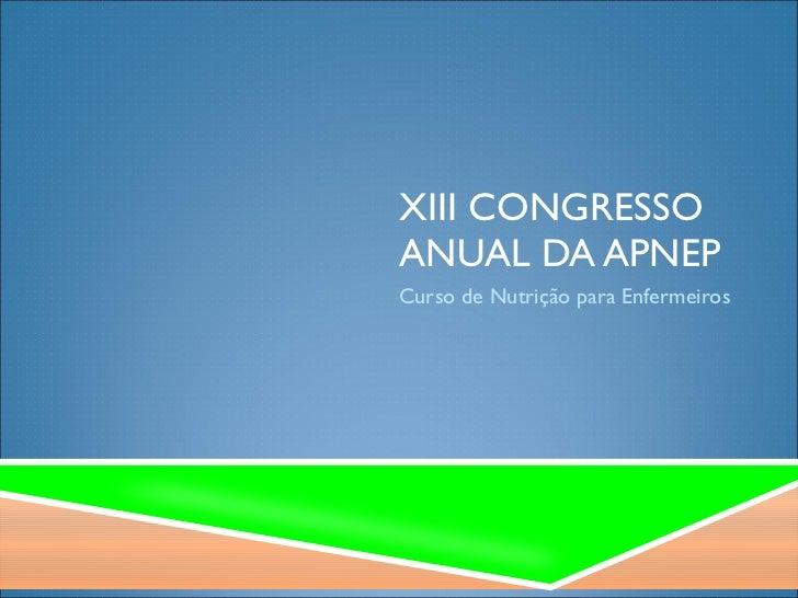 XIII CONGRESSO ANUAL DA APNEP Curso de Nutrição para Enfermeiros