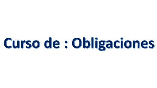 """Definición de """"obligaciones"""" según 3 diferentes autores:  ETIMOLOGÍA La palabra Obligación tiene su origen en OBLIGATIO, ..."""