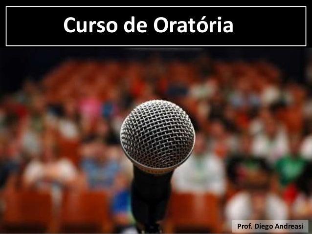 Curso de Oratória Prof. Diego Andreasi