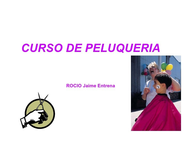 CURSO DE PELUQUERIA ROCIO Jaime Entrena
