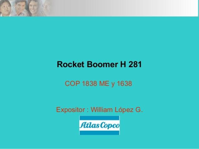 Rocket Boomer H 281 COP 1838 ME y 1638 Expositor : William López G.