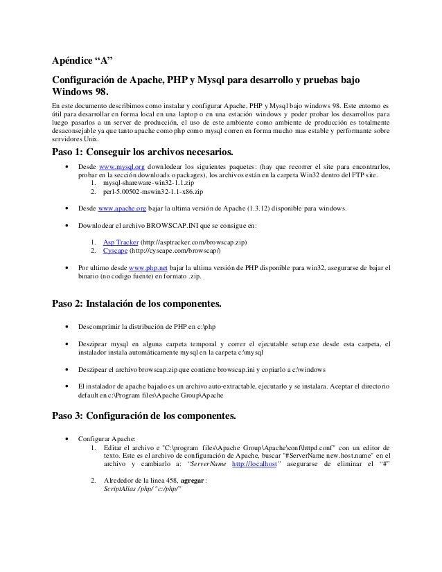 """Apéndice """"A"""" Configuración de Apache, PHP y Mysql para desarrollo y pruebas bajo Windows 98. En este documento describimos..."""