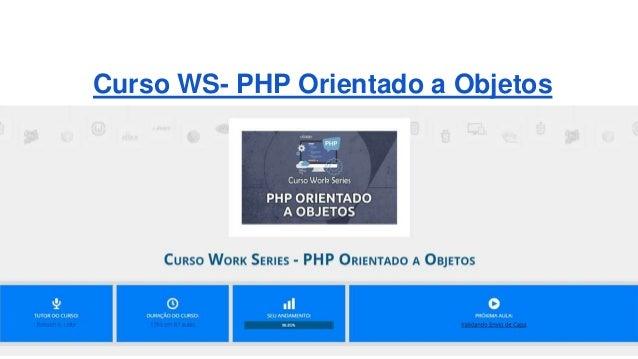 Curso WS- PHP Orientado a Objetos