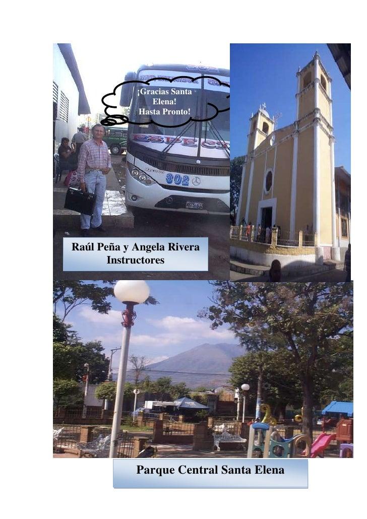Raúl Peña y Angela RiveraInstructoresParque Central Santa Elena36576000¡Gracias Santa Elena!Hasta Pronto!Keyri en acciónSe...