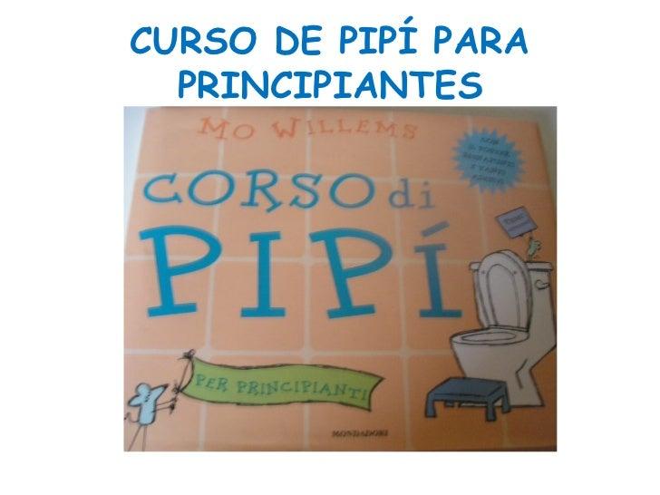 CURSO DE PIPÍ PARA PRINCIPIANTES