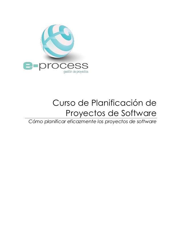 Curso de Planificación de Proyectos de Software Cómo planificar eficazmente los proyectos de software