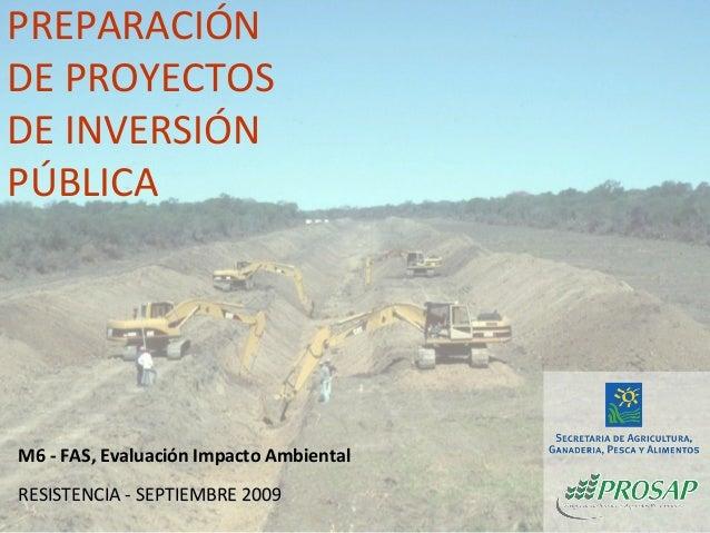 RESISTENCIA - SEPTIEMBRE 2009RESISTENCIA - SEPTIEMBRE 2009 PREPARACIÓN DE PROYECTOS DE INVERSIÓN PÚBLICA M6 - FAS, Evaluac...
