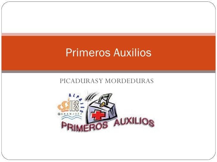 PICADURAS Y MORDEDURAS Primeros Auxilios