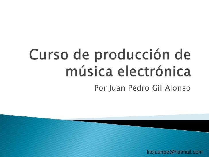 Por Juan Pedro Gil Alonso             titojuanpe@hotmail.com