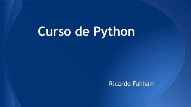 Curso de Python Ricardo Fahham