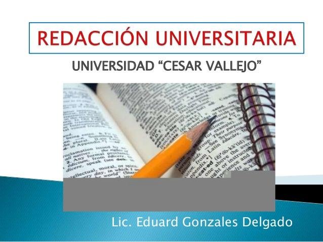 """UNIVERSIDAD """"CESAR VALLEJO"""" Lic. Eduard Gonzales Delgado"""