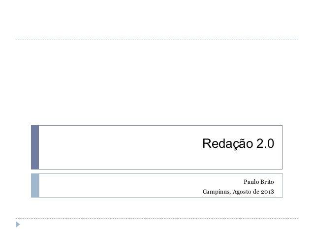 Redação 2.0 Paulo Brito Campinas, Agosto de 2013