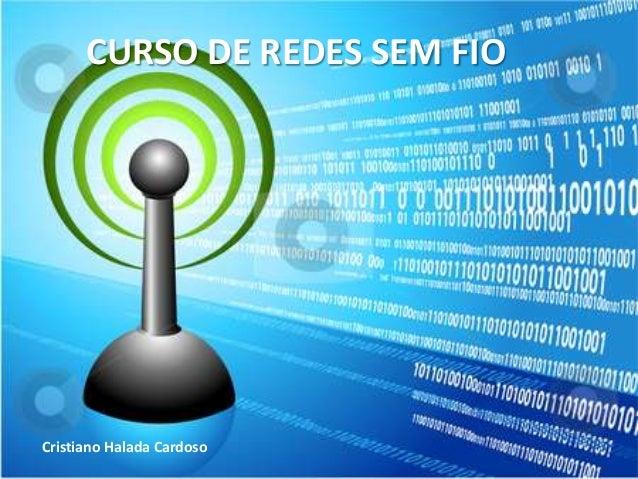 CURSO DE REDES SEM FIOCristiano Halada Cardoso