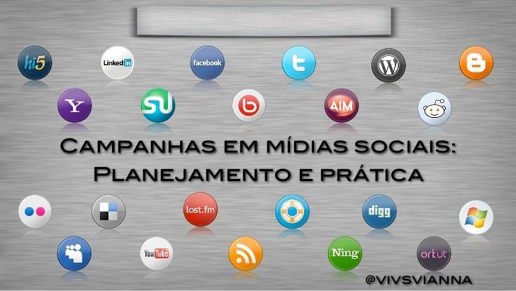 Campanhas em mídias sociais:  Planejamento e prática                     @vivsvianna