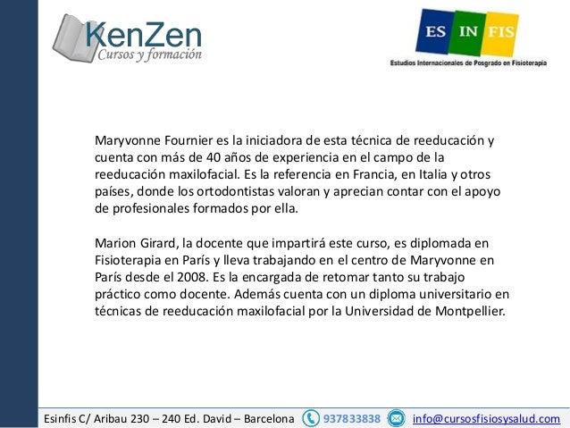 Esinfis C/ Aribau 230 – 240 Ed. David – Barcelona 937833838 info@cursosfisiosysalud.com Maryvonne Fournier es la iniciador...