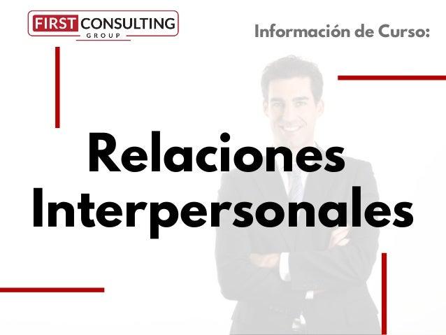 Relaciones Interpersonales Información de Curso: