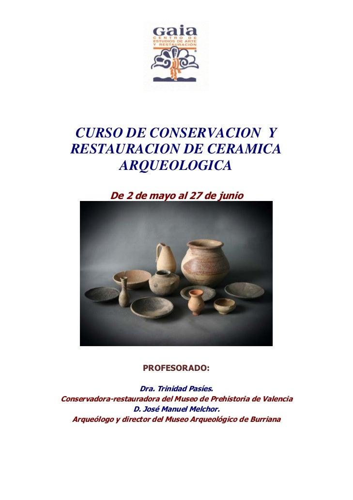 CURSO DE CONSERVACION Y  RESTAURACION DE CERAMICA        ARQUEOLOGICA             De 2 de mayo al 27 de junio             ...