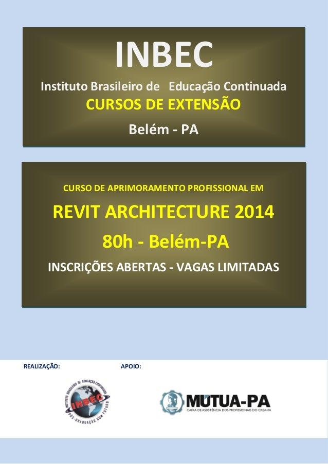 CURSO DE APRIMORAMENTO PROFISSIONAL EM REVIT ARCHITECTURE 2014 80h - Belém-PA INSCRIÇÕES ABERTAS - VAGAS LIMITADAS INÍCIO:...