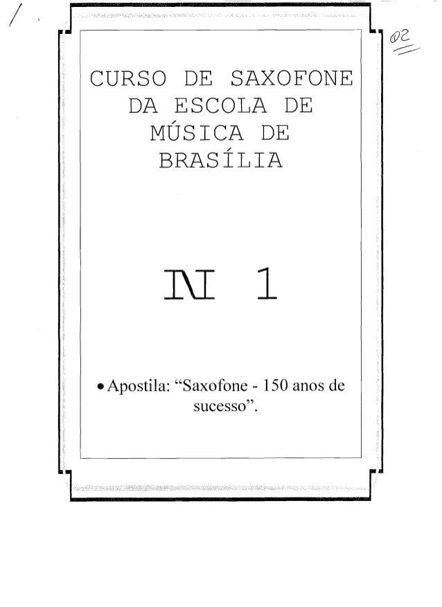 """/ J,...-----,-  &2 ~ CURSO DE SAXOFONE  DA ESCOLA DE / MUSICA DE / BRASILIA  N 1 • Apostila: """"Saxofone - 150 anos de suc..."""