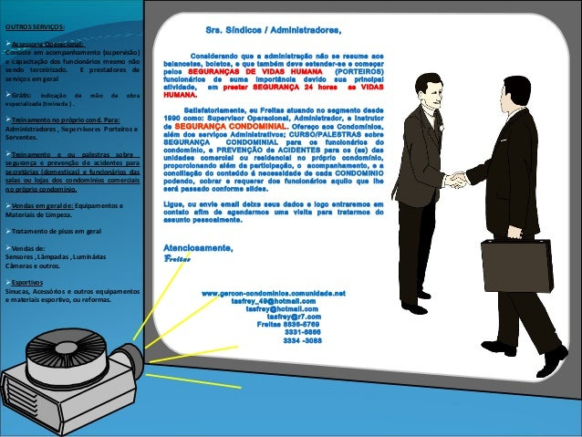 OUTROS SERVIÇOS:Assessoria Operacional:Consiste em acompanhamento (supervisão)e capacitação dos funcionários mesmo nãosen...