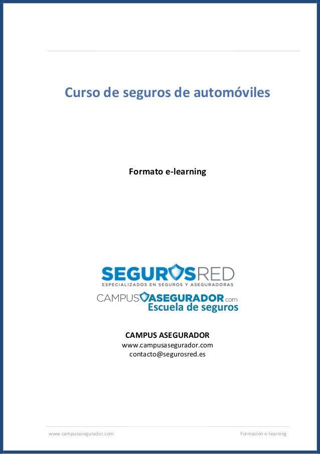 www.campusasegurador.com Formación e-learning Curso de seguros de automóviles Formato e-learning CAMPUS ASEGURADOR www.cam...