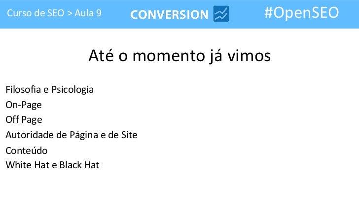 Ferramentas de SEO - Aula 9 - Curso de SEO #OpenSEO Slide 2