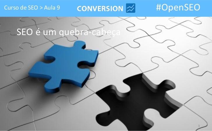 Ferramentas de SEO - Aula 9 - Curso de SEO #OpenSEO Slide 3
