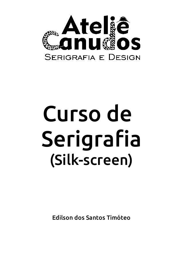 Curso de Serigrafia (Silk-screen) Edilson dos Santos Timóteo