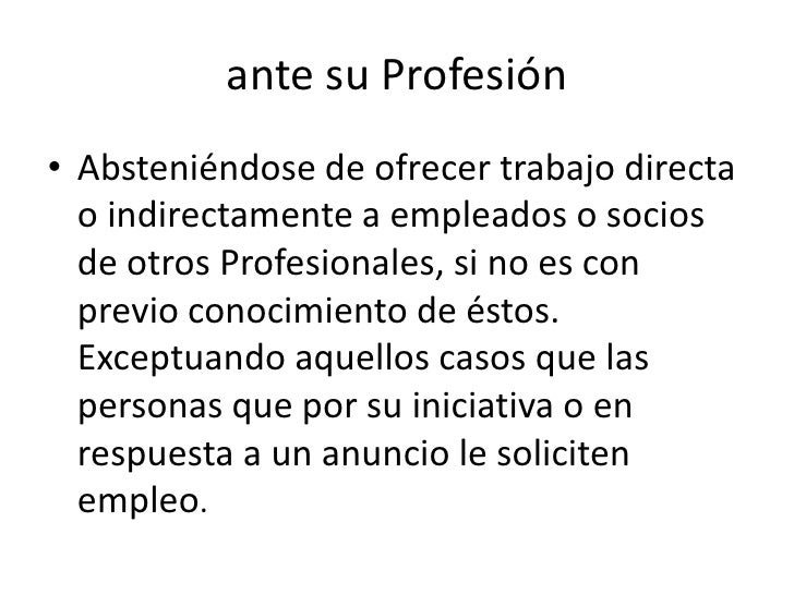 Un profesional es Responsable y Etico ante su Profesión<br />Aceptando como una responsabilidad personal e intransferible ...