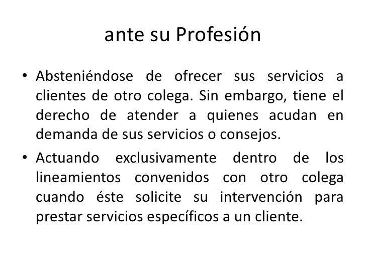 Un profesional es Responsable y Etico ante su Profesión<br />Transmitiendo sus conocimientos contribuyendo al desarrollo d...