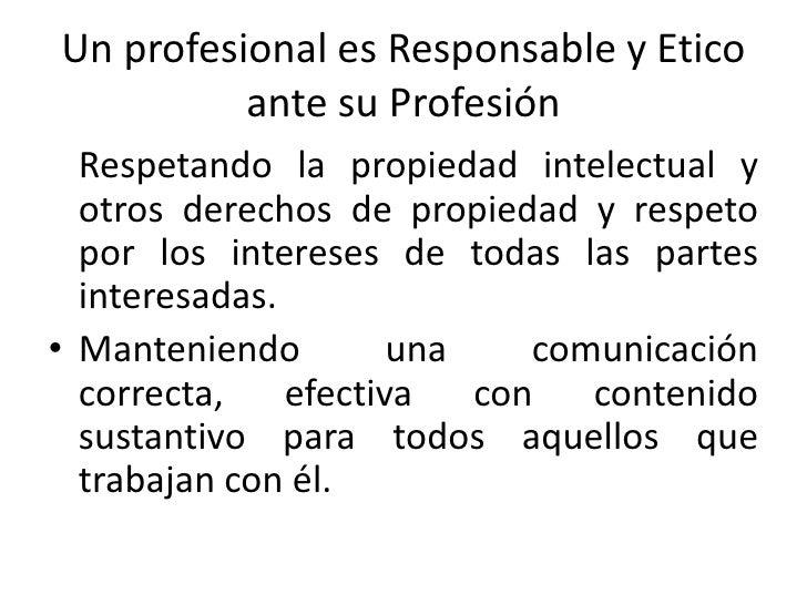 ante su Profesión<br />Asumiendo la responsabilidad por las consecuencias de cualquier informe que llevara su firma, como ...