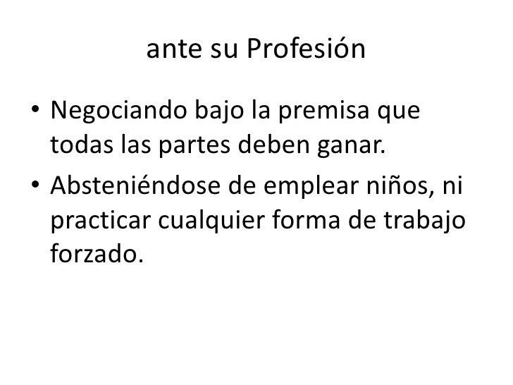 Un profesional es Responsable y Ético ante su Profesión<br />Otorgando a los colaboradores el trato que les corresponde y ...