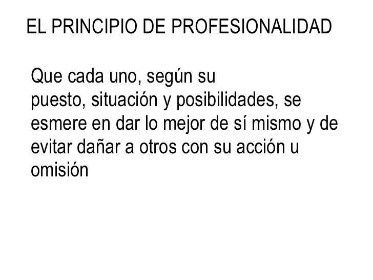 Un profesional es Responsable y Ético ante su Profesión<br />Absteniéndose de contratar o hacer trabajo profesional por su...