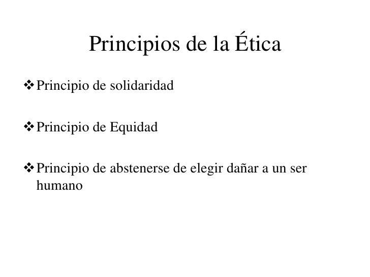 La Moral es <br /><ul><li>Práctica de los principios que deben guiar la Conducta.