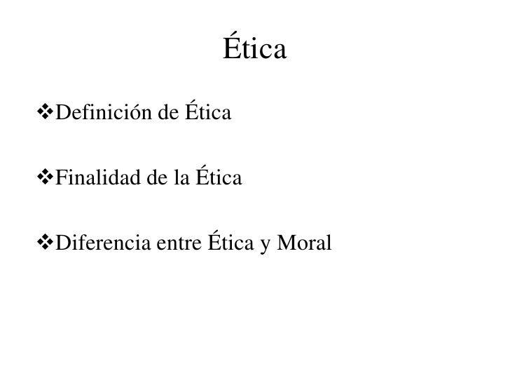Ética<br /><ul><li>Definición de Ética