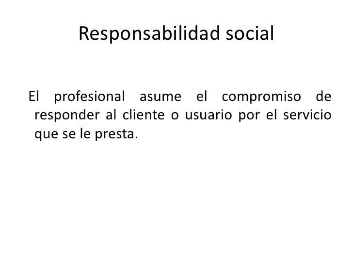 NECESIDAD DE LA ÉTICA<br />Todo trabajador tiene o debe desarrollar una ética profesional que defina la lealtad que le deb...
