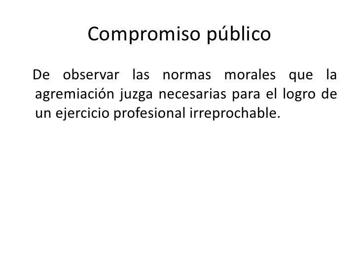 Ética profesional<br />Como PROFESIÓN se entiende, la capacidad calificada, exigida y requerida por la sociedad para dest...