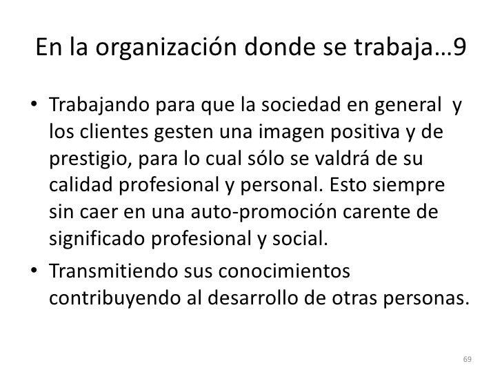 61<br />En la organización donde se trabaja …2<br />Absteniéndose de aprovecharse de situaciones que puedan perjudicar a q...