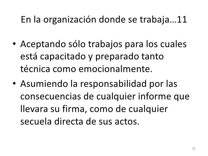 64<br />En la organización donde se trabaja…5<br />Teniendo responsabilidad y carácter para no aceptar trabajos en los que...